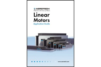 Aerotech has released an updated edition of its popular Linear Motors Application Guide to include a new section on applying linear motors as components in ...